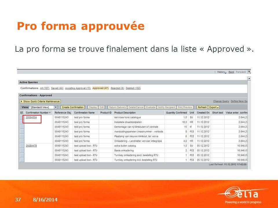 Pro forma approuvée La pro forma se trouve finalement dans la liste « Approved ». 4/5/2017