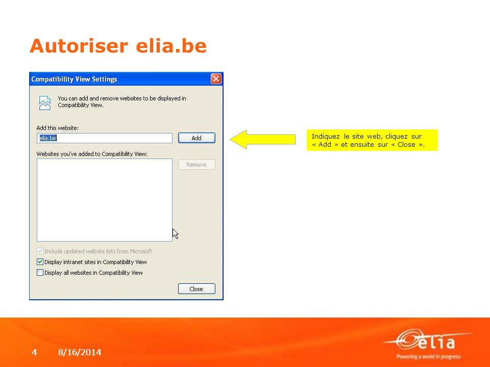 Autoriser elia.be Indiquez le site web, cliquez sur « Add » et ensuite sur « Close ». 4/5/2017