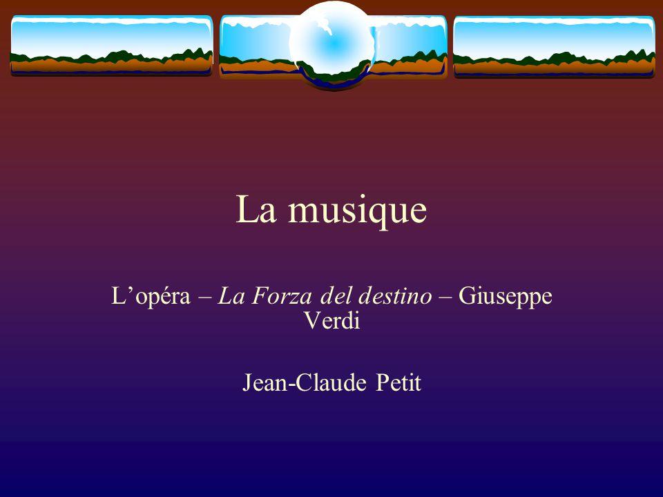 L'opéra – La Forza del destino – Giuseppe Verdi Jean-Claude Petit