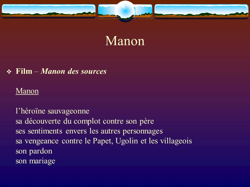 Manon Film – Manon des sources Manon l'héroïne sauvageonne