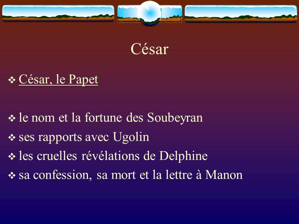 César César, le Papet le nom et la fortune des Soubeyran