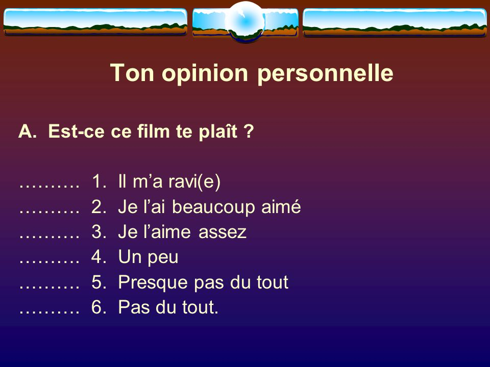 Ton opinion personnelle
