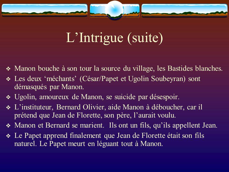 L'Intrigue (suite) Manon bouche à son tour la source du village, les Bastides blanches.