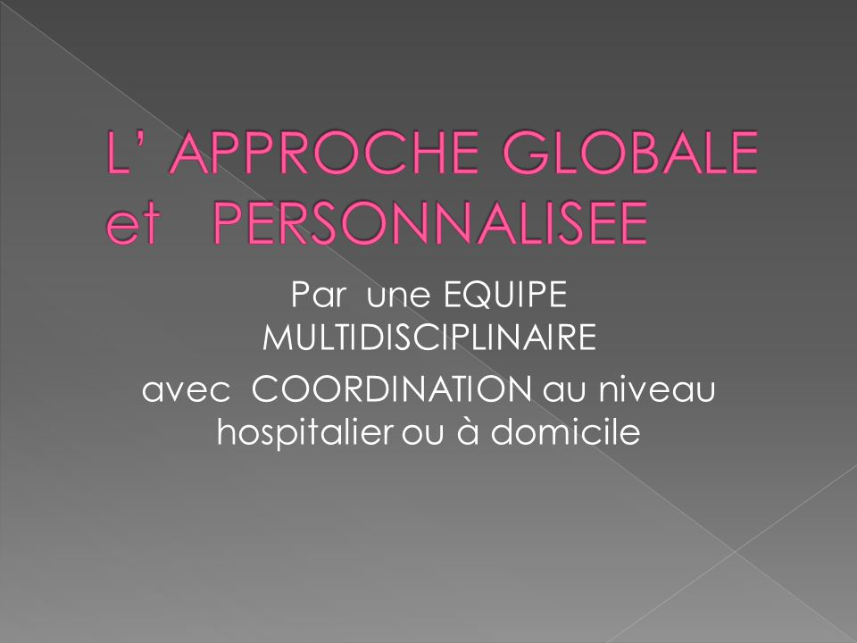 L' APPROCHE GLOBALE et PERSONNALISEE