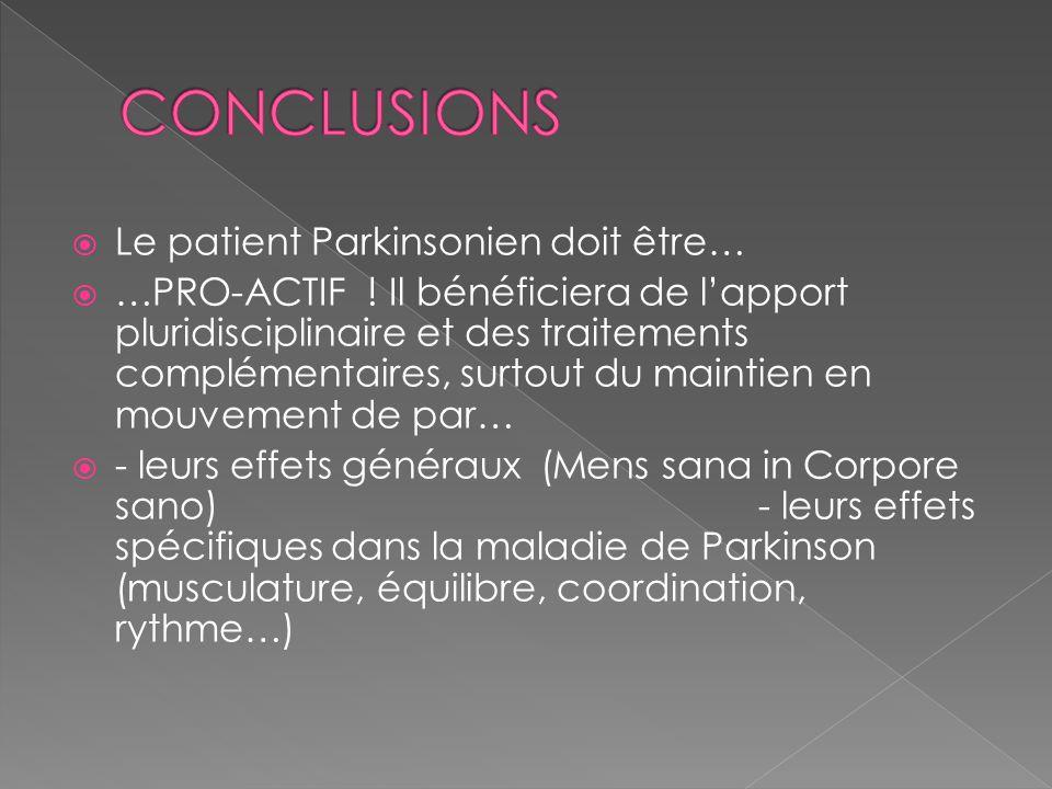 CONCLUSIONS Le patient Parkinsonien doit être…
