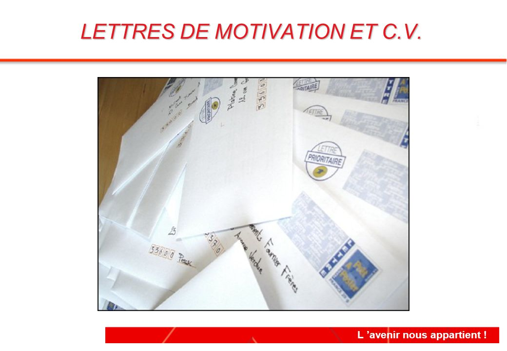 LETTRES DE MOTIVATION ET C.V.