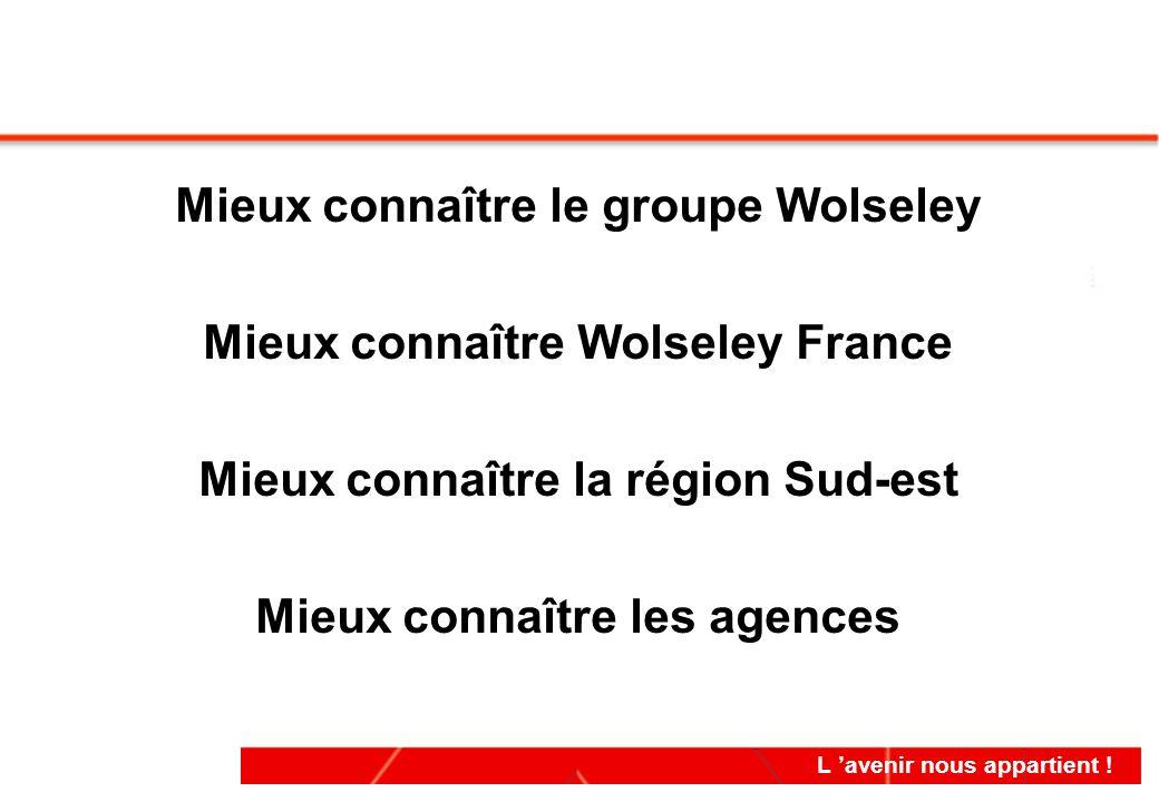 Mieux connaître le groupe Wolseley Mieux connaître Wolseley France