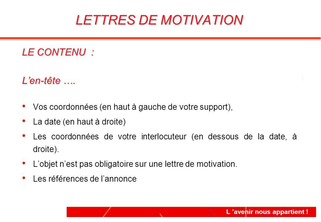 LETTRES DE MOTIVATION LE CONTENU : L'en-tête ….