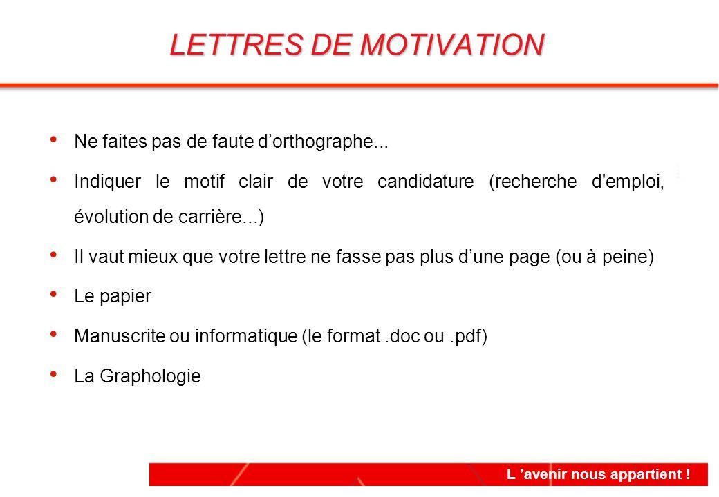 LETTRES DE MOTIVATION Ne faites pas de faute d'orthographe...