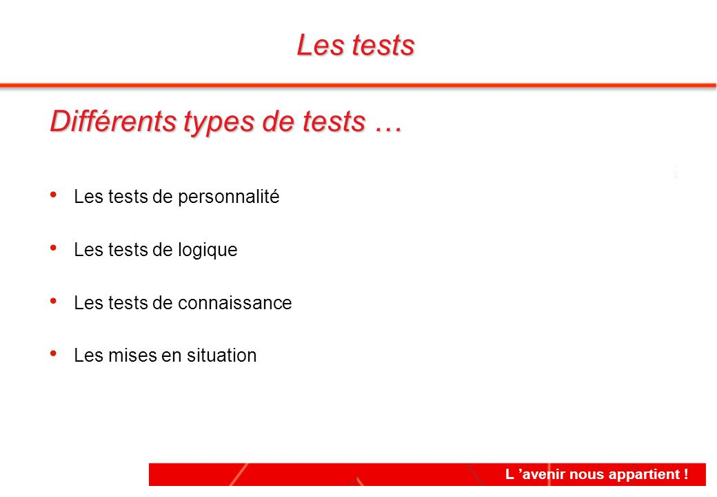Différents types de tests …