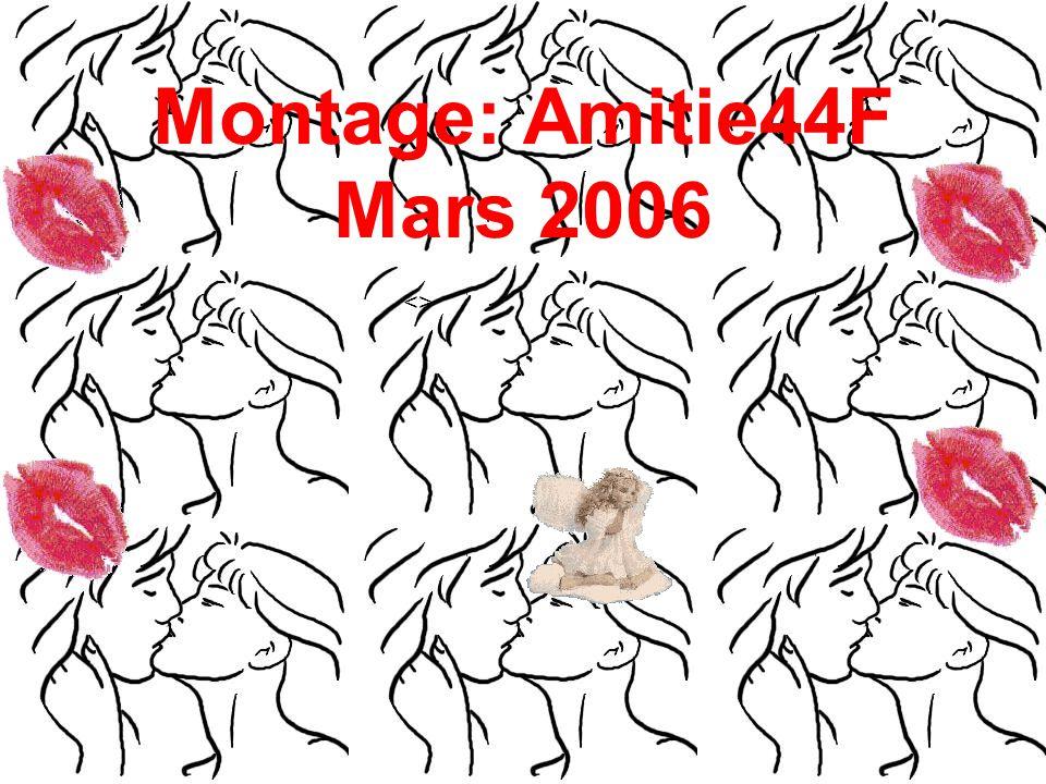 Montage: Amitie44F Mars 2006 <>