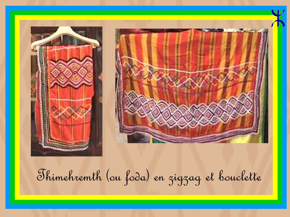 Thimehremth (ou foda) en zigzag et bouclette