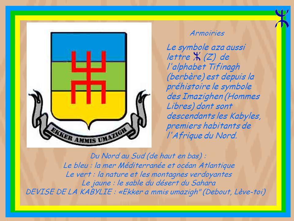 DEVISE DE LA KABYLIE : «Ekker a mmis umazigh (Debout, Lève-toi)