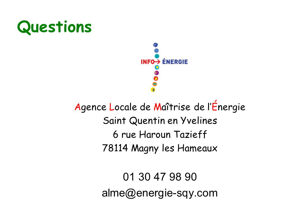 Questions 01 30 47 98 90 alme@energie-sqy.com