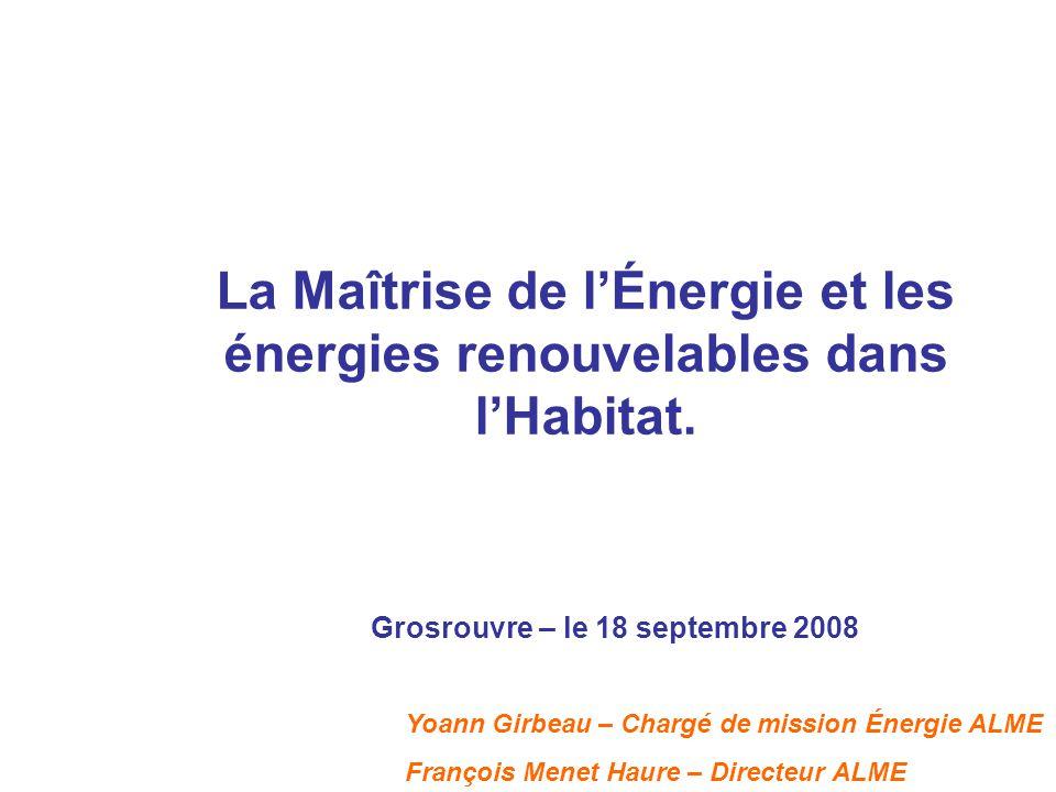 La Maîtrise de l'Énergie et les énergies renouvelables dans l'Habitat.