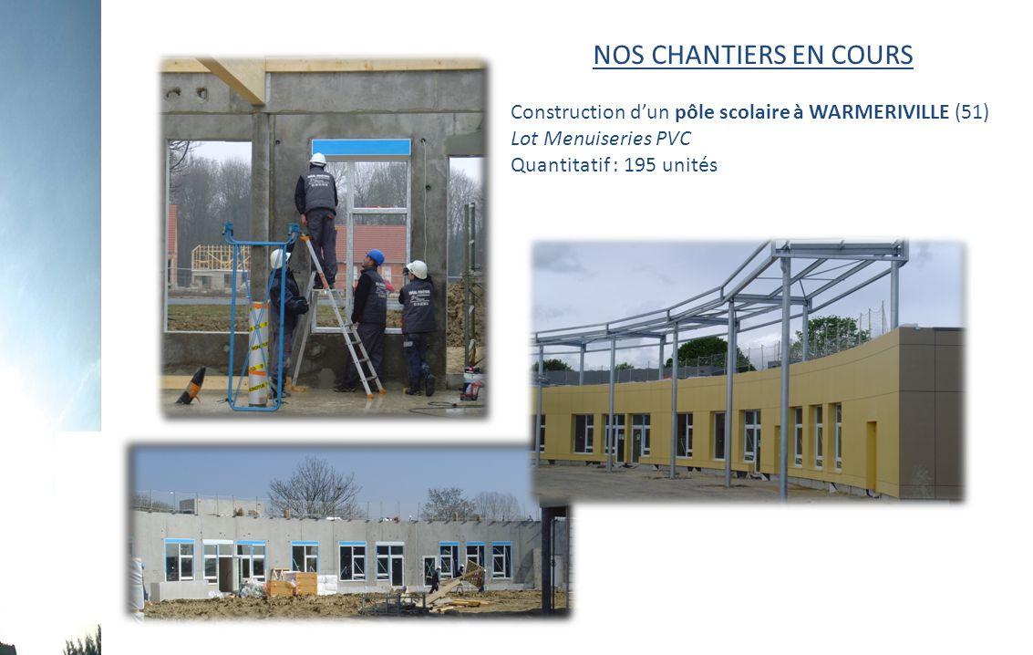 NOS CHANTIERS EN COURS Construction d'un pôle scolaire à WARMERIVILLE (51) Lot Menuiseries PVC.