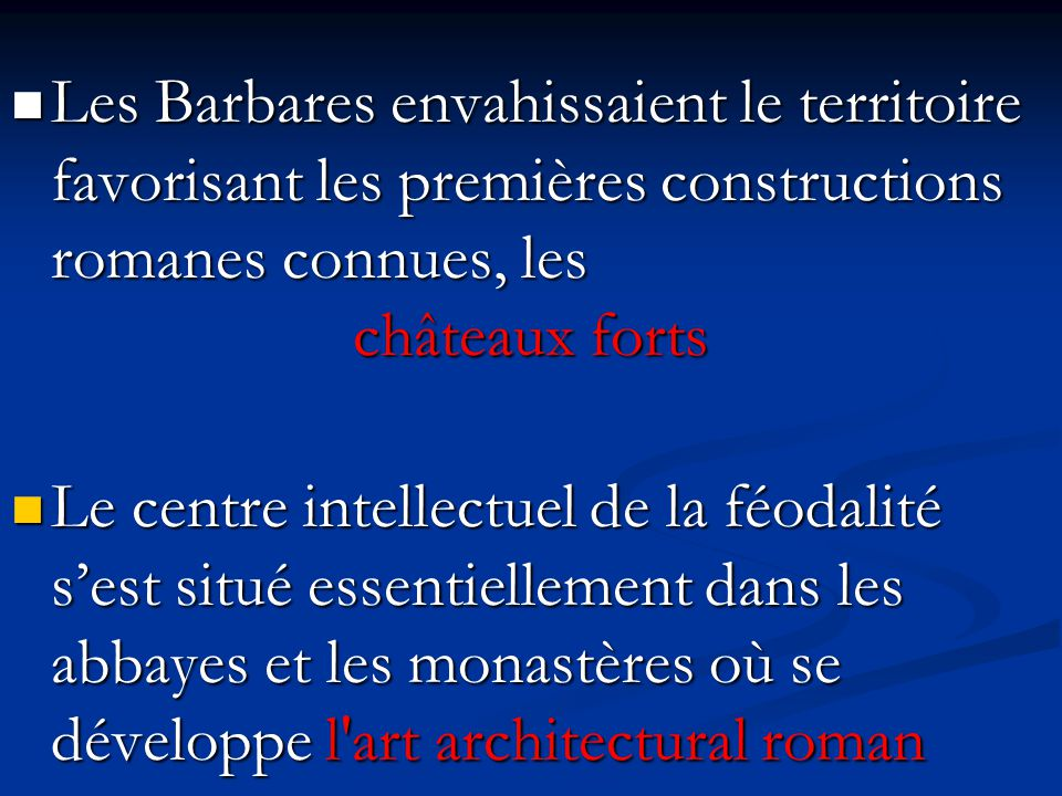 Les Barbares envahissaient le territoire favorisant les premières constructions romanes connues, les