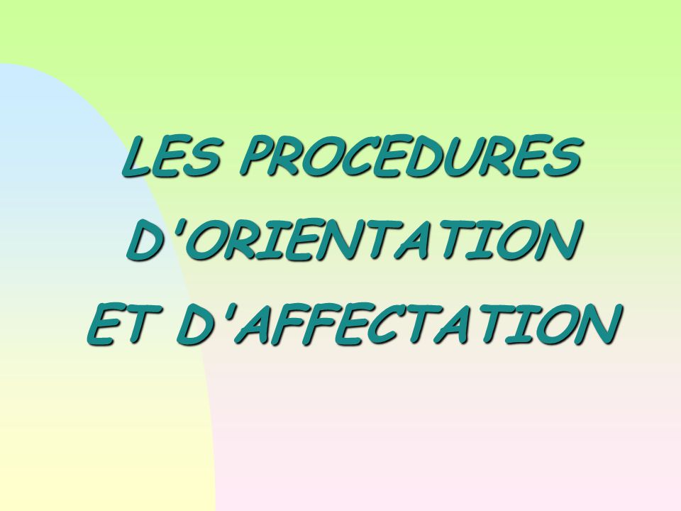 LES PROCEDURES D ORIENTATION