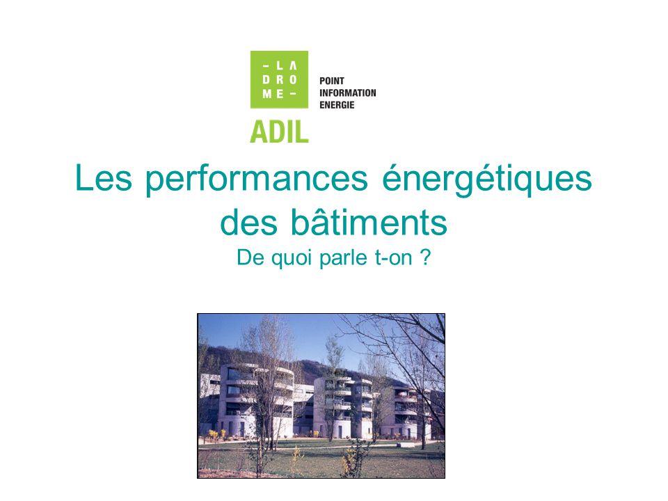 Les performances énergétiques des bâtiments De quoi parle t-on