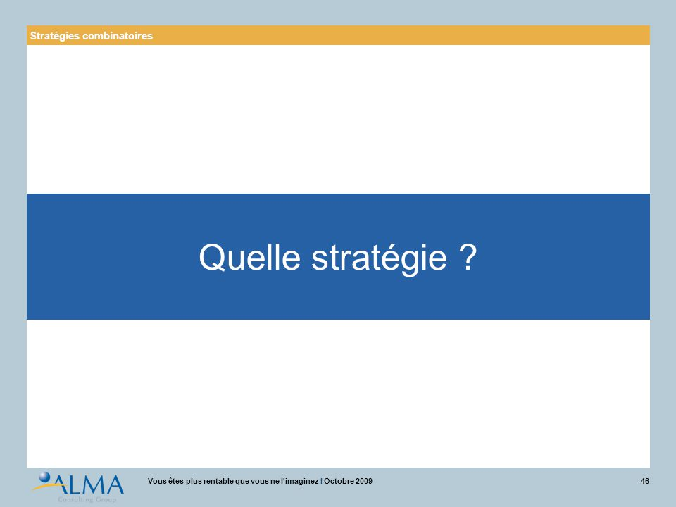 Quelle stratégie Stratégies combinatoires