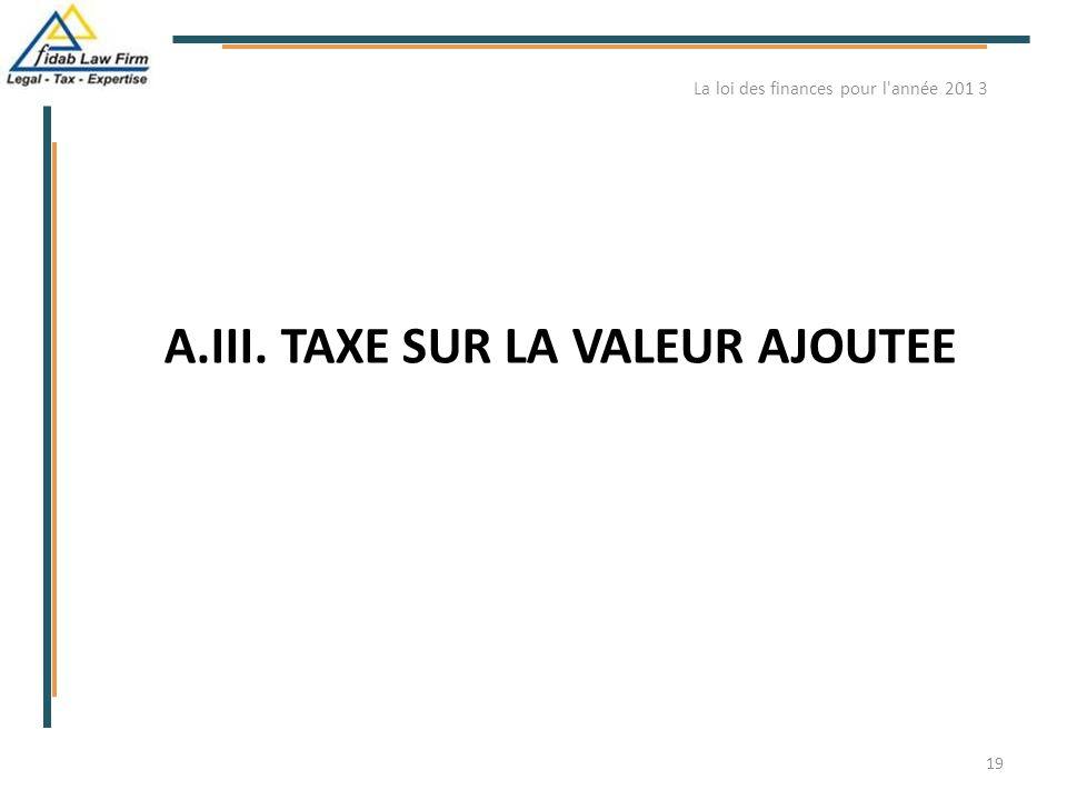 A.III. TAXE SUR LA VALEUR AJOUTEE