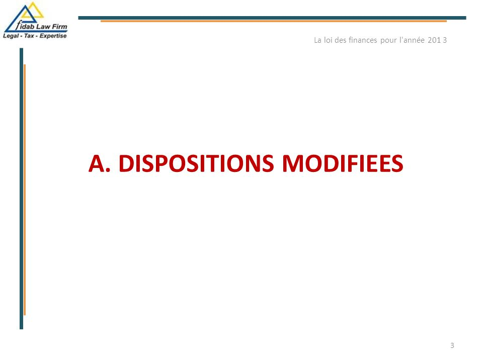 A. DISPOSITIONS MODIFIEES
