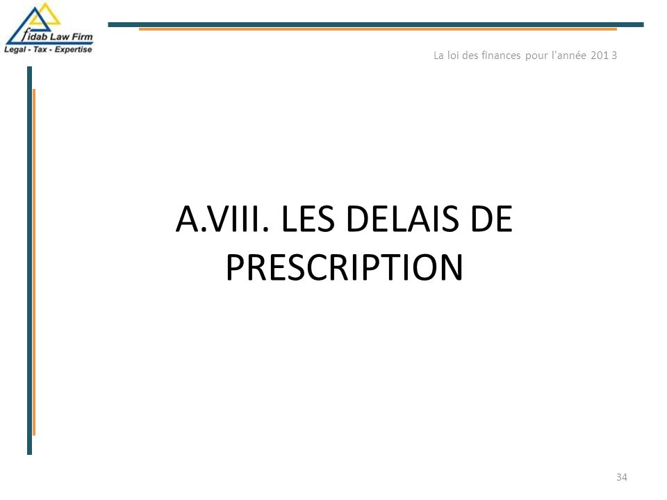 A.VIII. LES DELAIS DE PRESCRIPTION