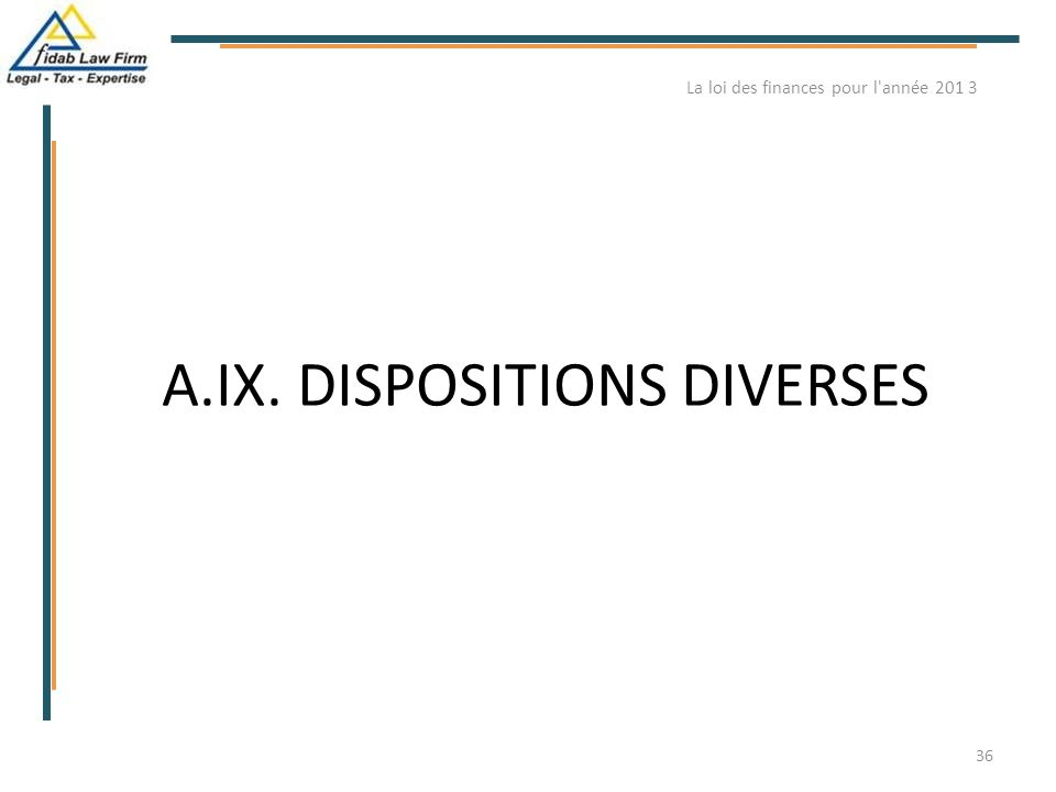 A.IX. DISPOSITIONS DIVERSES