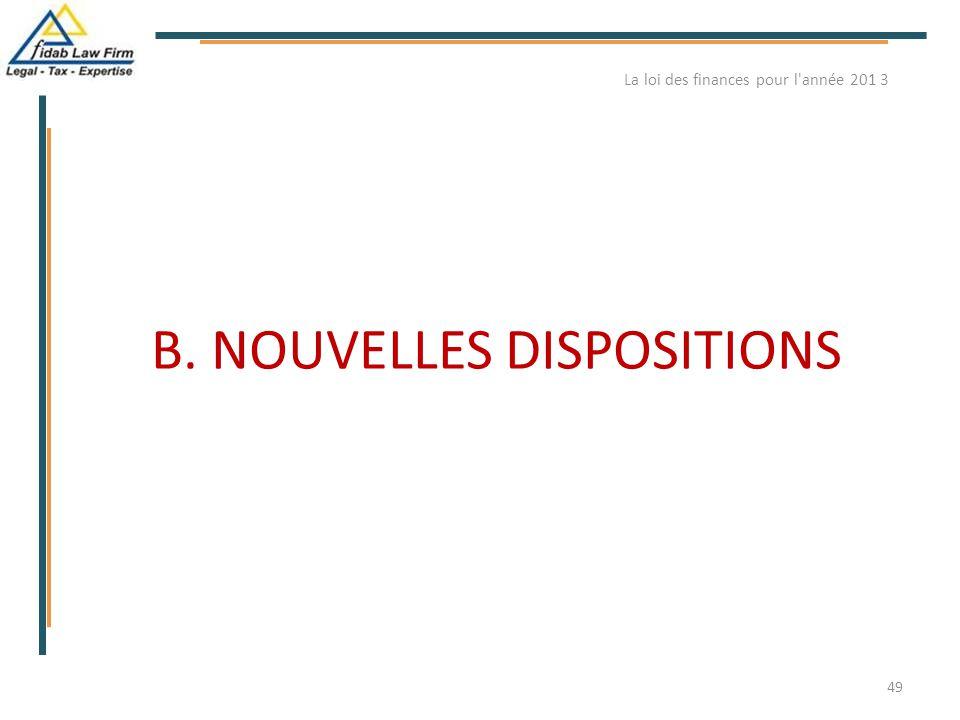 B. NOUVELLES DISPOSITIONS