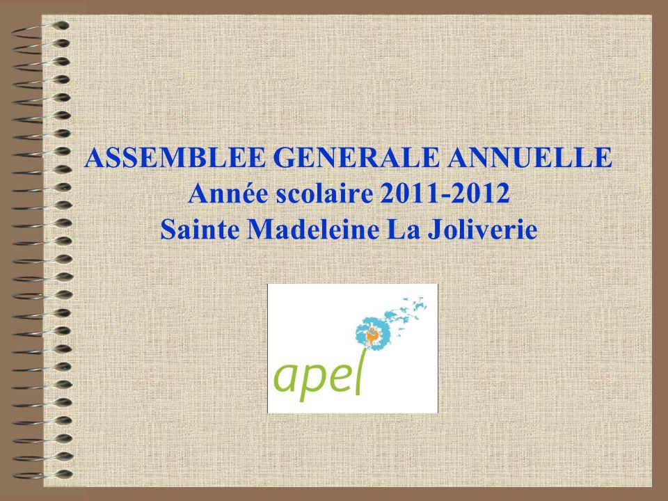 ASSEMBLEE GENERALE ANNUELLE Année scolaire 2011-2012 Sainte Madeleine La Joliverie