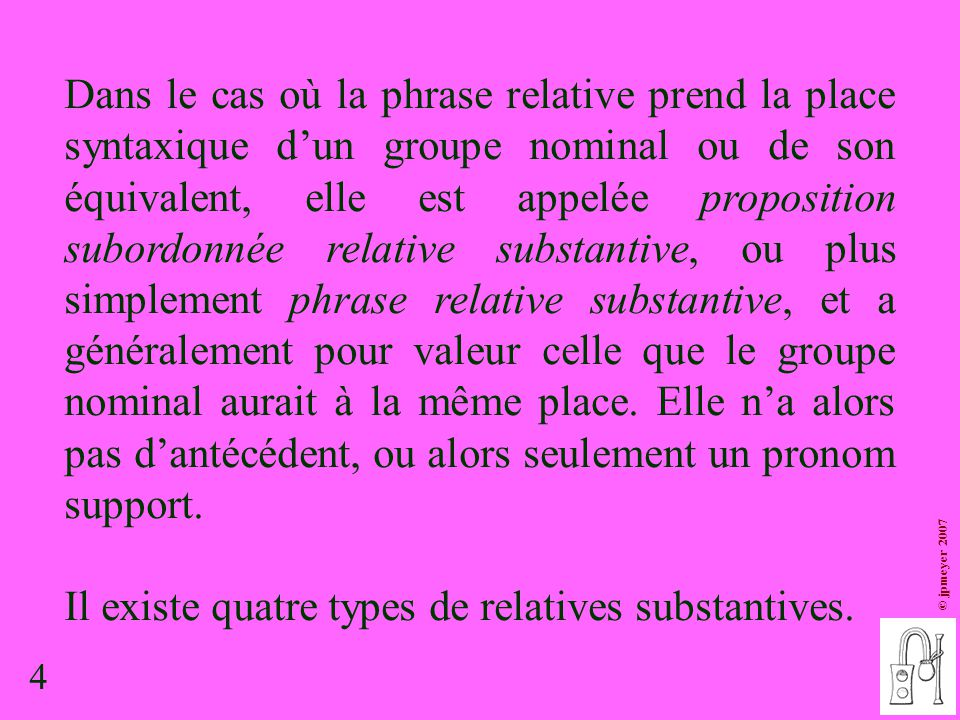 Il existe quatre types de relatives substantives.