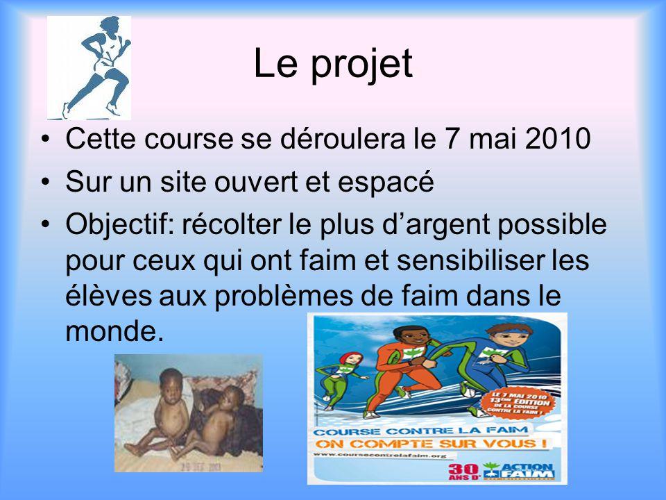 Le projet Cette course se déroulera le 7 mai 2010