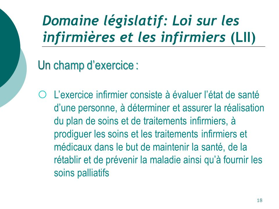 Domaine législatif: Loi sur les infirmières et les infirmiers (LII)