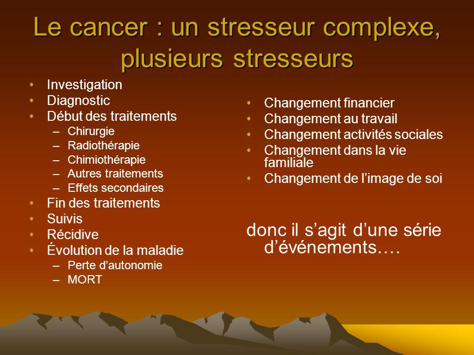 Le cancer : un stresseur complexe, plusieurs stresseurs