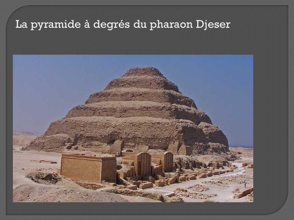 La pyramide à degrés du pharaon Djeser