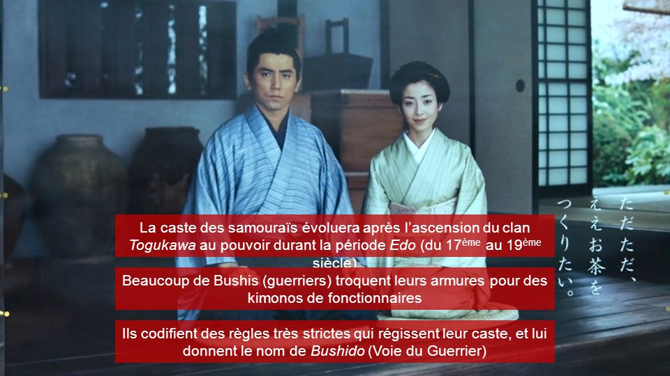 La caste des samouraïs évoluera après l'ascension du clan Togukawa au pouvoir durant la période Edo (du 17ème au 19ème siècle)