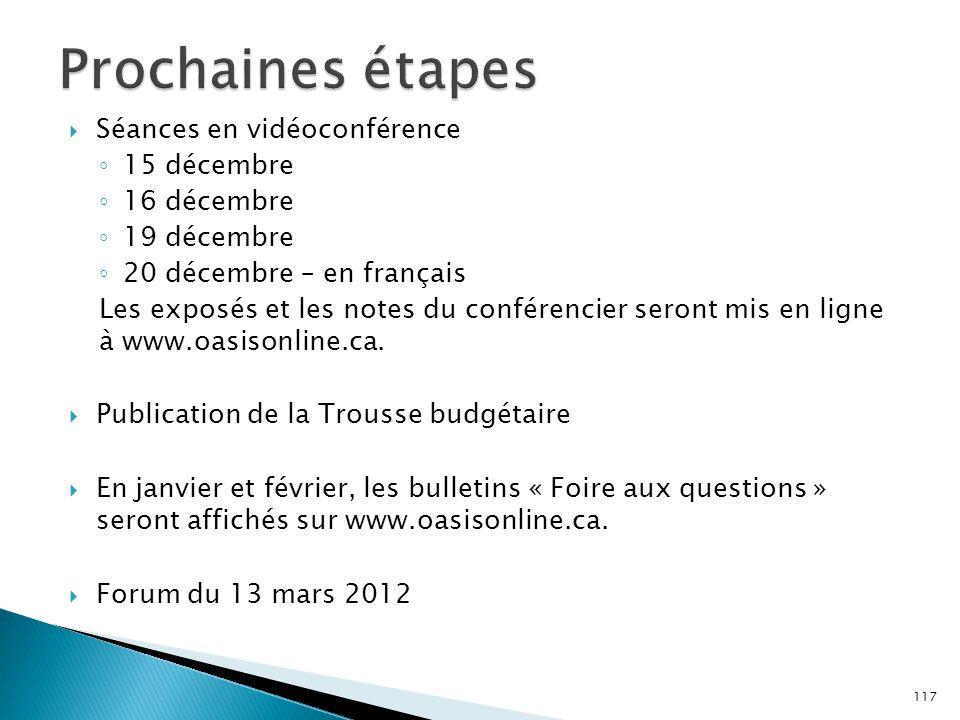 Prochaines étapes Séances en vidéoconférence 15 décembre 16 décembre