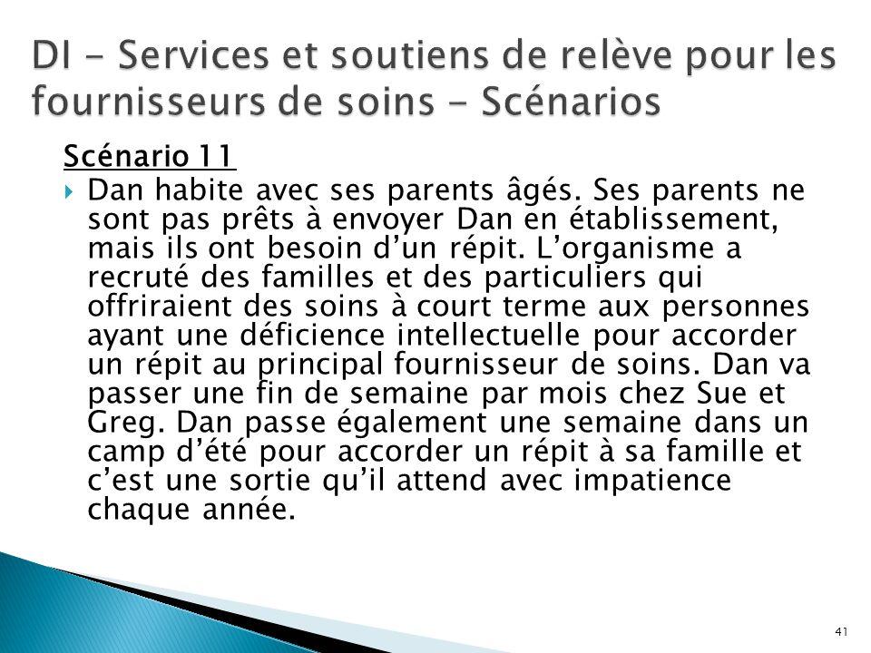 DI - Services et soutiens de relève pour les fournisseurs de soins - Scénarios