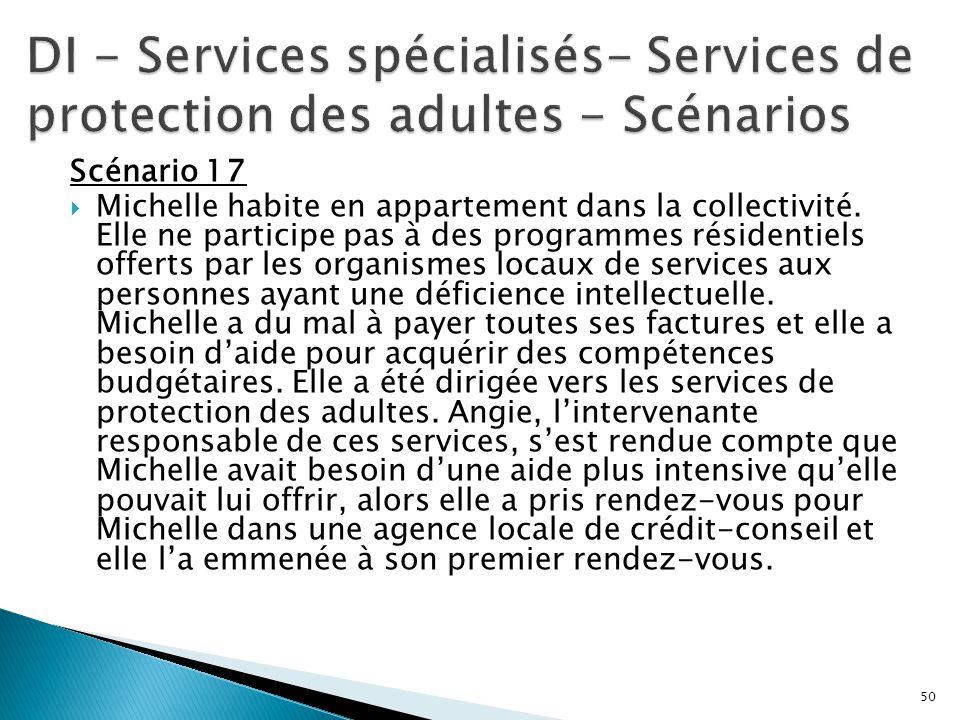 DI - Services spécialisés- Services de protection des adultes - Scénarios