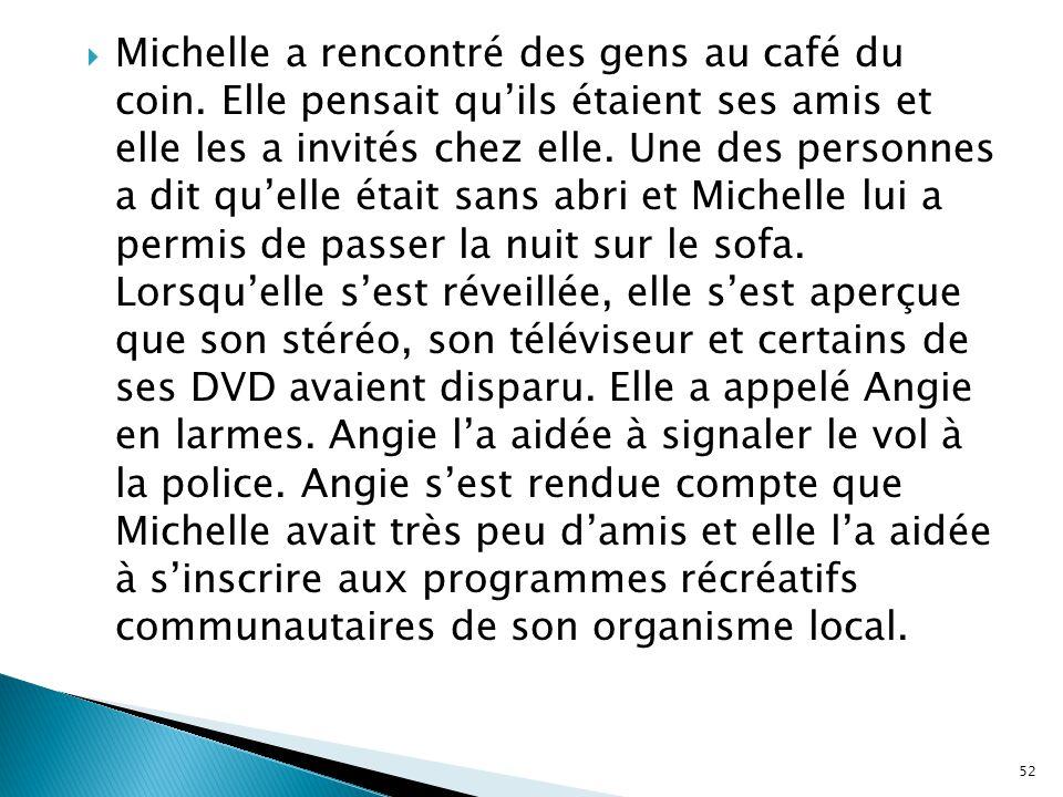 Michelle a rencontré des gens au café du coin