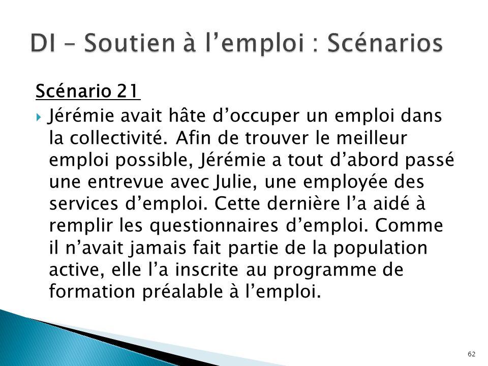 DI – Soutien à l'emploi : Scénarios