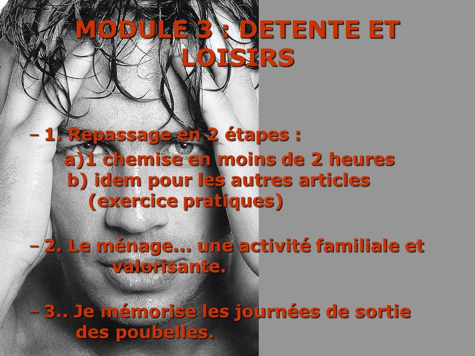 MODULE 3 : DETENTE ET LOISIRS