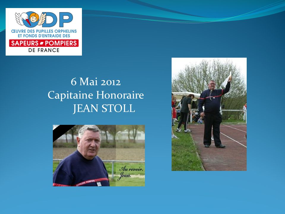 6 Mai 2012 Capitaine Honoraire JEAN STOLL
