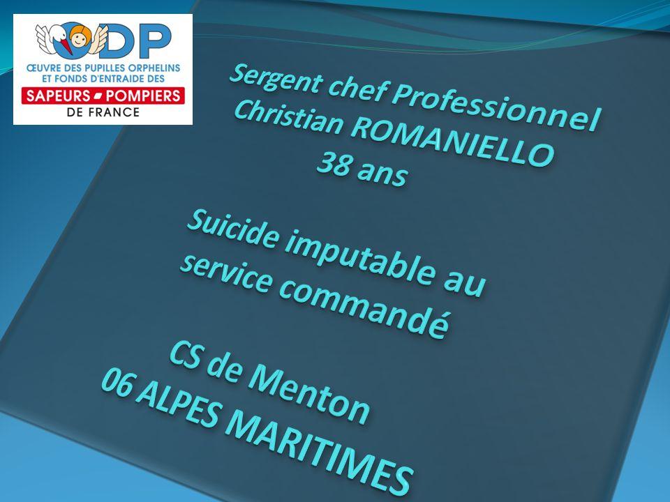 Sergent chef Professionnel Christian ROMANIELLO 38 ans Suicide imputable au service commandé CS de Menton 06 ALPES MARITIMES