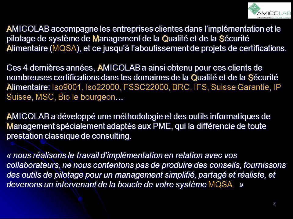 AMICOLAB accompagne les entreprises clientes dans l'implémentation et le pilotage de système de Management de la Qualité et de la Sécurité Alimentaire (MQSA), et ce jusqu'à l'aboutissement de projets de certifications.