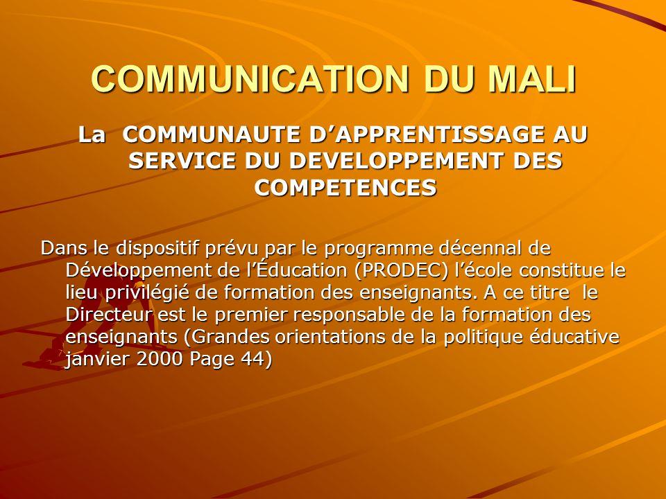COMMUNICATION DU MALI La COMMUNAUTE D'APPRENTISSAGE AU SERVICE DU DEVELOPPEMENT DES COMPETENCES.