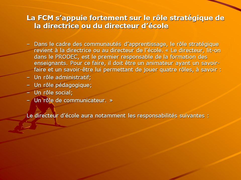 La FCM s'appuie fortement sur le rôle stratégique de la directrice ou du directeur d'école