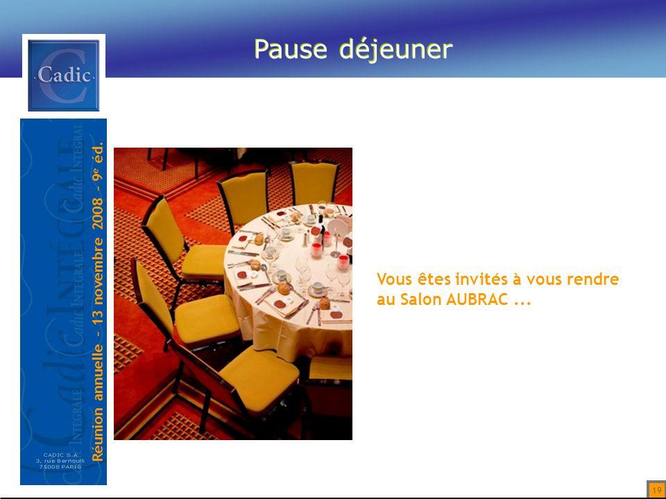 Pause déjeuner Vous êtes invités à vous rendre au Salon AUBRAC ...