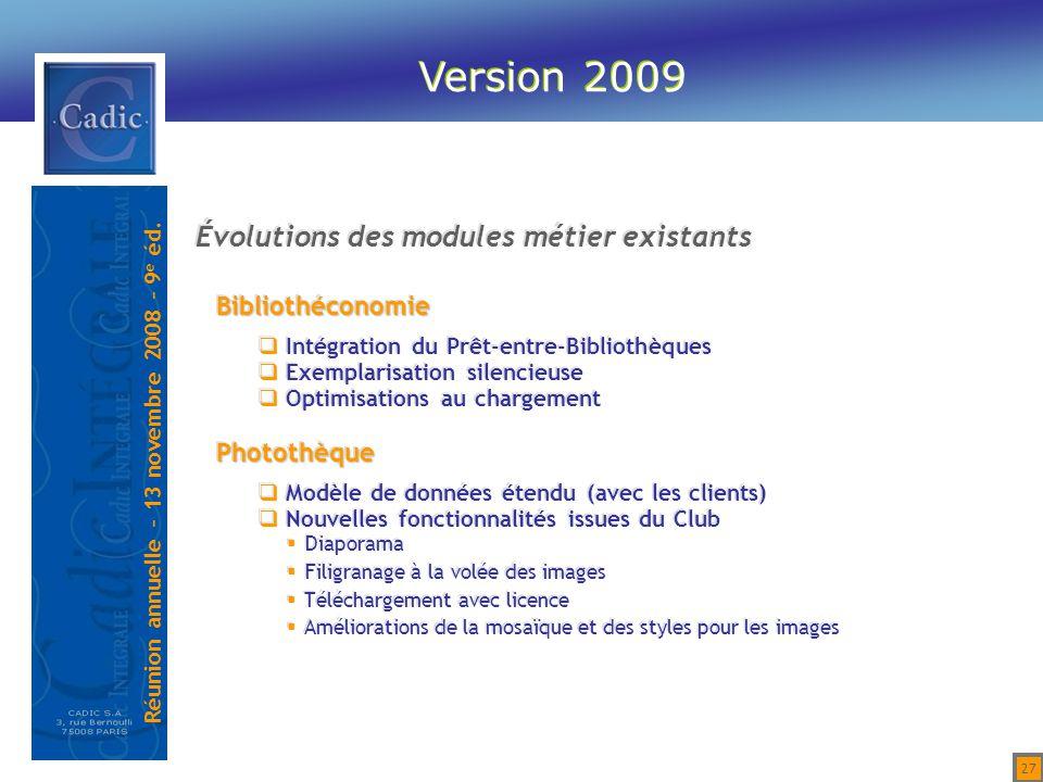 Version 2009 Évolutions des modules métier existants Bibliothéconomie