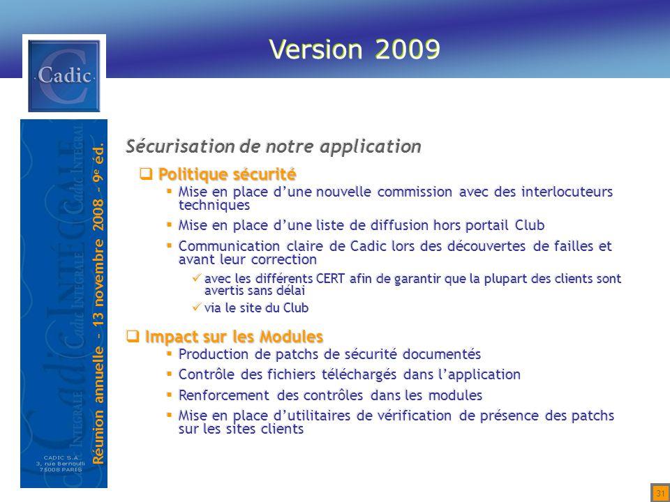 Version 2009 Sécurisation de notre application Politique sécurité